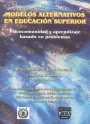 Portada de MODELOS ALTERNATIVOS EN EDUCACION SUPEROR.
